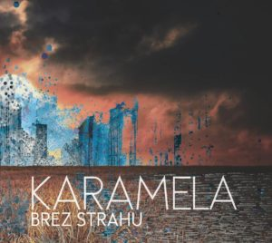 Karamela - Brez Strahu (2017)